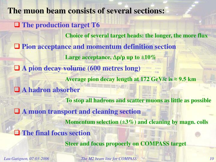 The muon beam consists of several sections:
