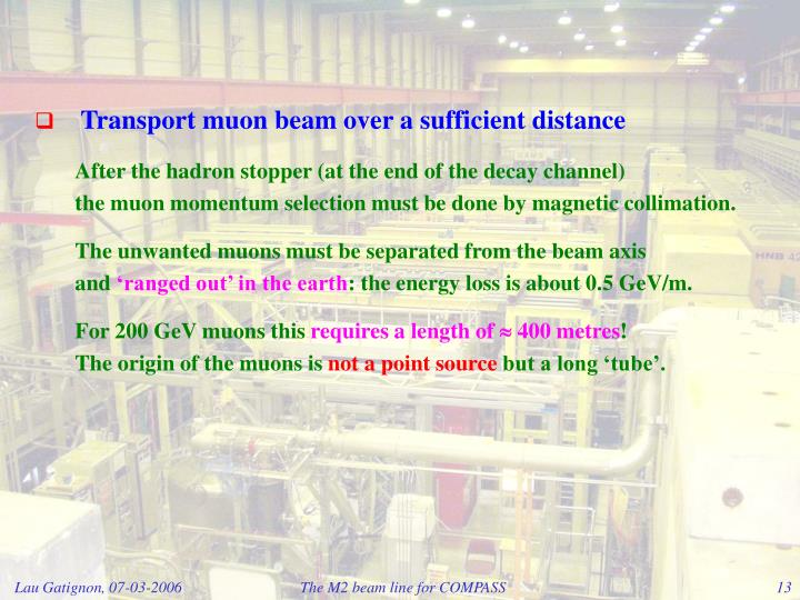 Transport muon beam over a sufficient distance