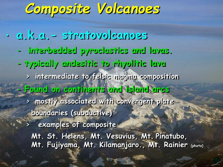 a.k.a.- stratovolcanoes