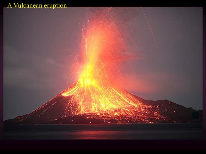 A Vulcanean eruption