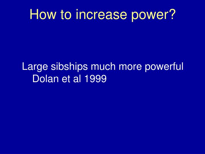 How to increase power?