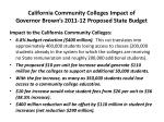 california community colleges impact of governor brown s 2011 12 proposed state budget