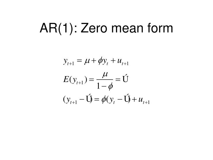AR(1): Zero mean form
