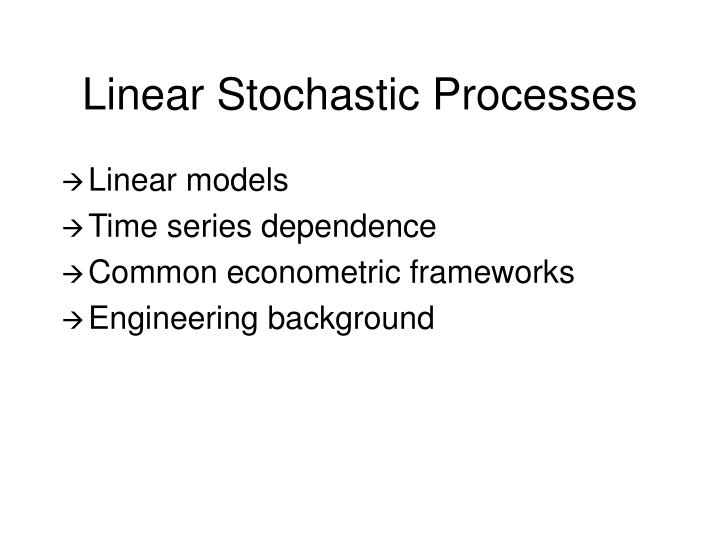 Linear Stochastic Processes