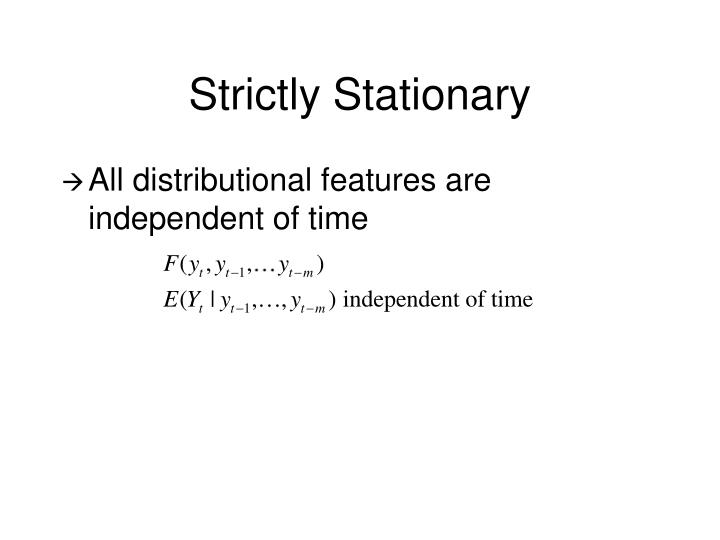 Strictly Stationary