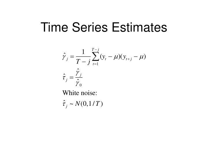 Time Series Estimates