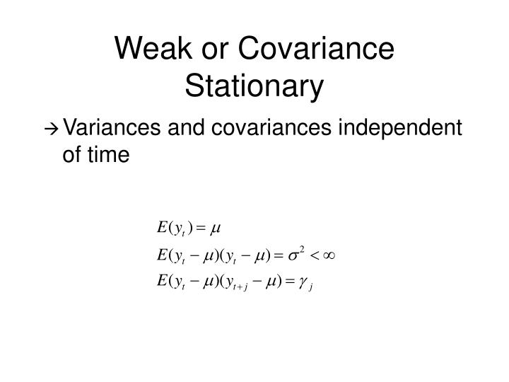 Weak or Covariance Stationary