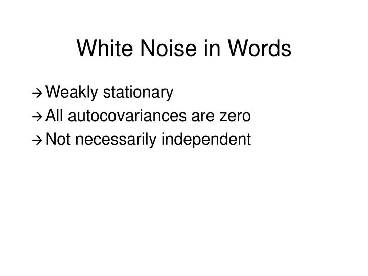 White Noise in Words