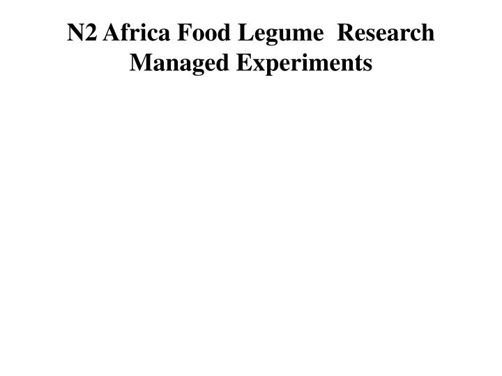 N2 Africa Food Legume  Research Managed Experiments