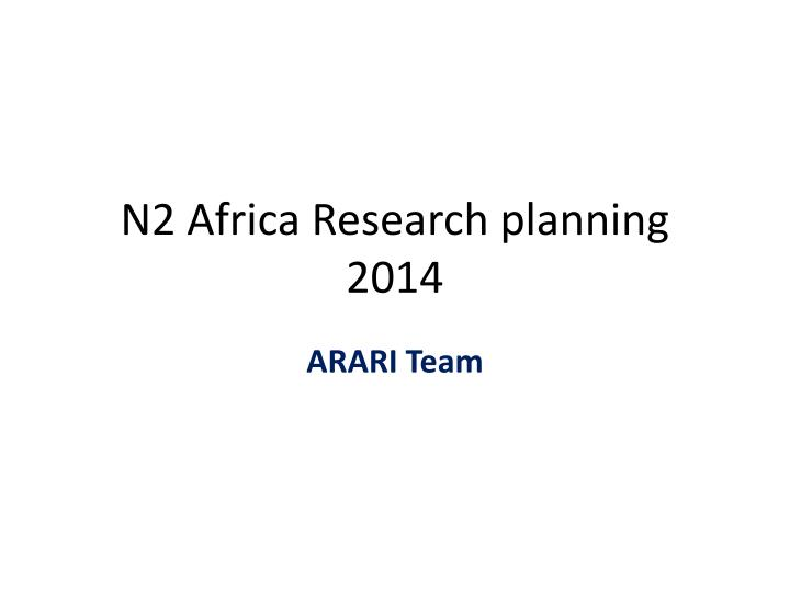 N2 africa research planning 2014