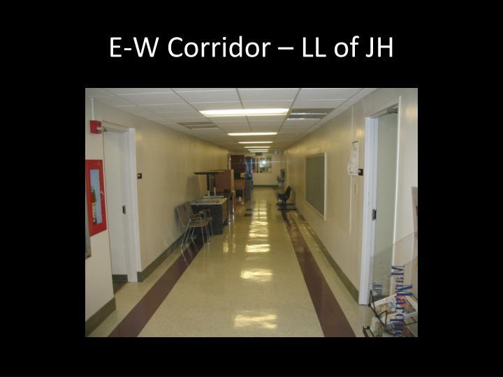 E-W Corridor – LL of JH