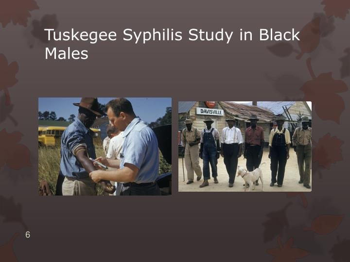 Tuskegee Syphilis Study in Black Males
