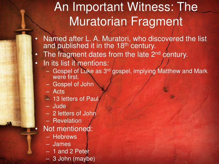 An Important Witness: The Muratorian Fragment