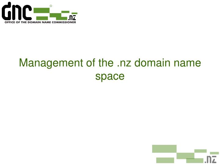 Management of the nz domain name space