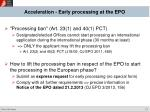 acceleration early processing at the epo