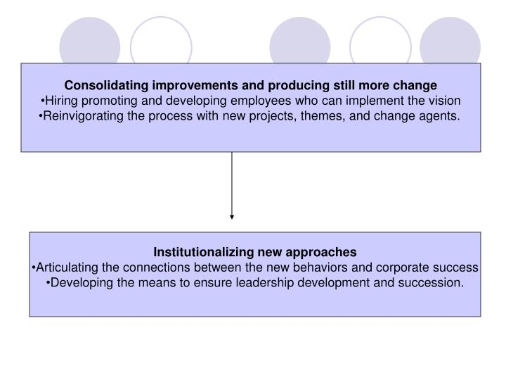 Consolidating improvements and producing still more change