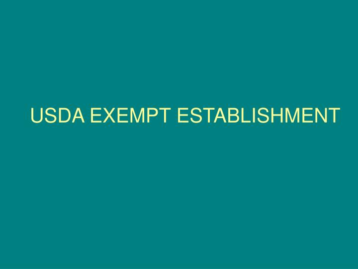 USDA EXEMPT ESTABLISHMENT