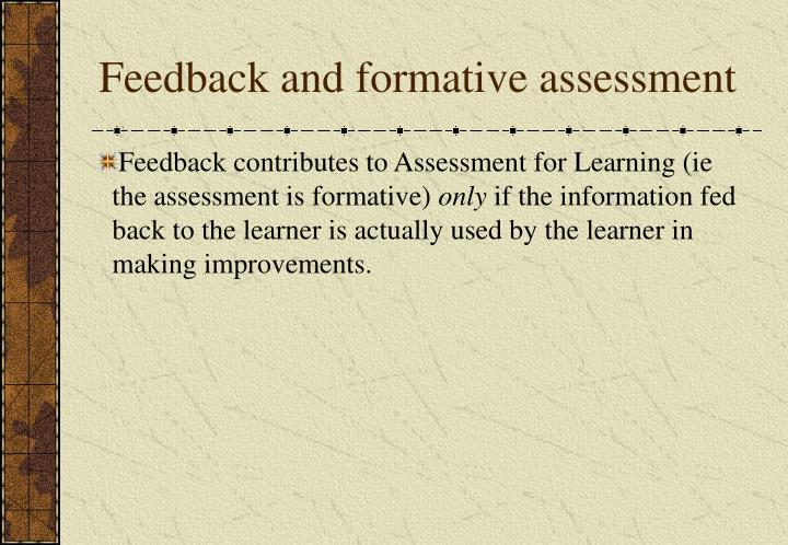 Feedback and formative assessment