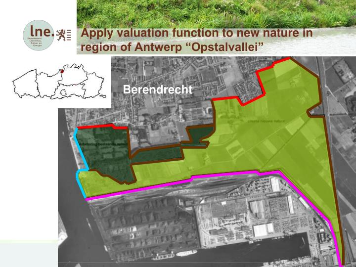 "Apply valuation function to new nature in region of Antwerp ""Opstalvallei"""