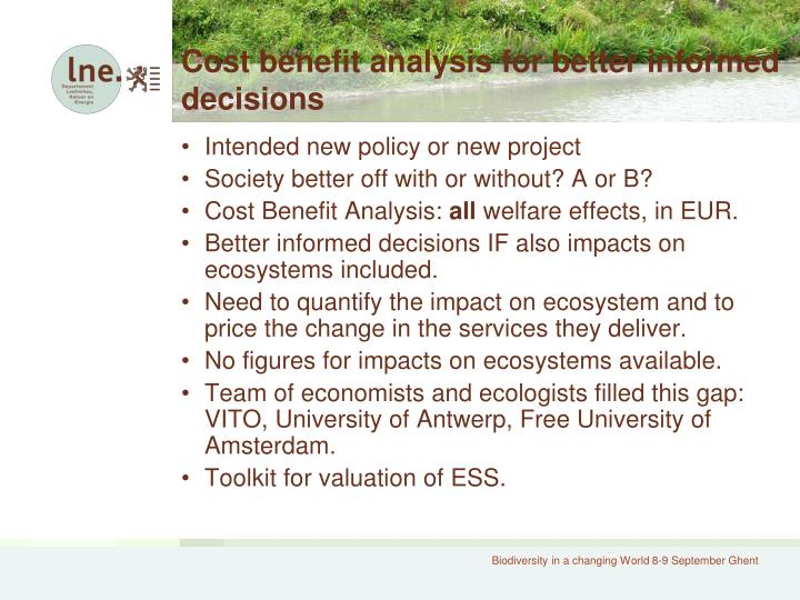 Cost benefit analysis for better informed decisions