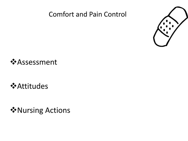 Comfort and Pain Control