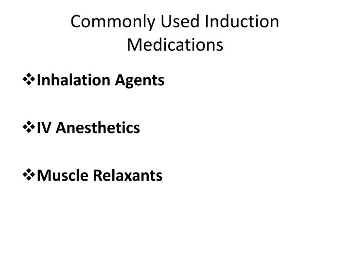 Commonly Used Induction Medications
