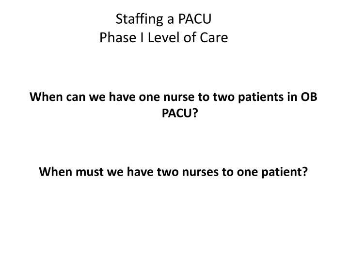 Staffing a PACU