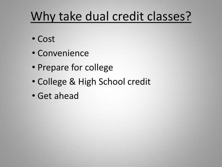 Why take dual credit classes?