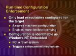 run time configuration enforcement