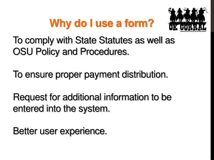 Why do I use a form?