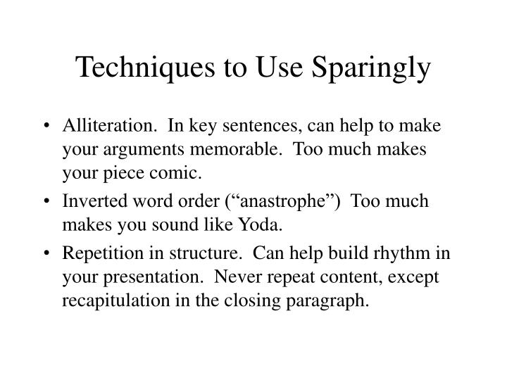 Techniques to Use Sparingly
