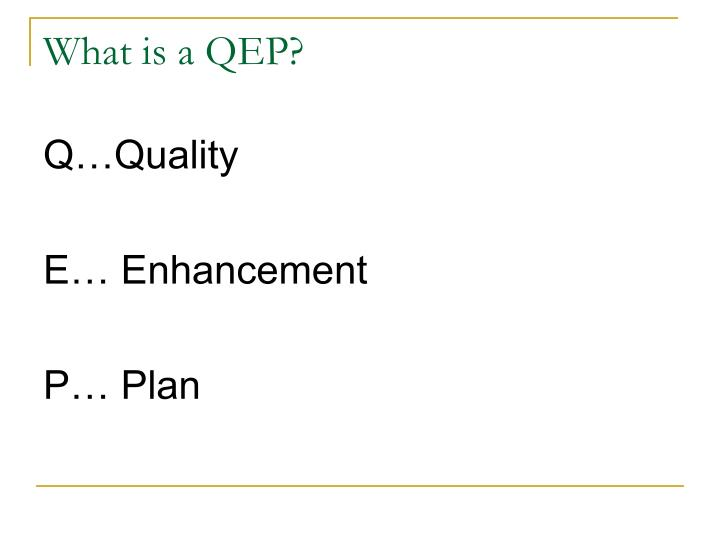 What is a QEP?