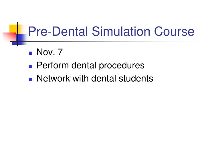 Pre-Dental Simulation Course