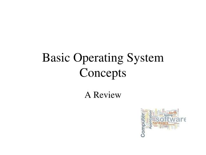 Basic operating system concepts