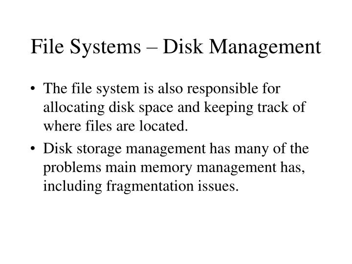 File Systems – Disk Management