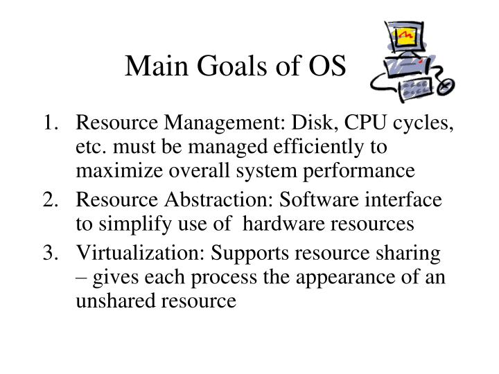 Main goals of os