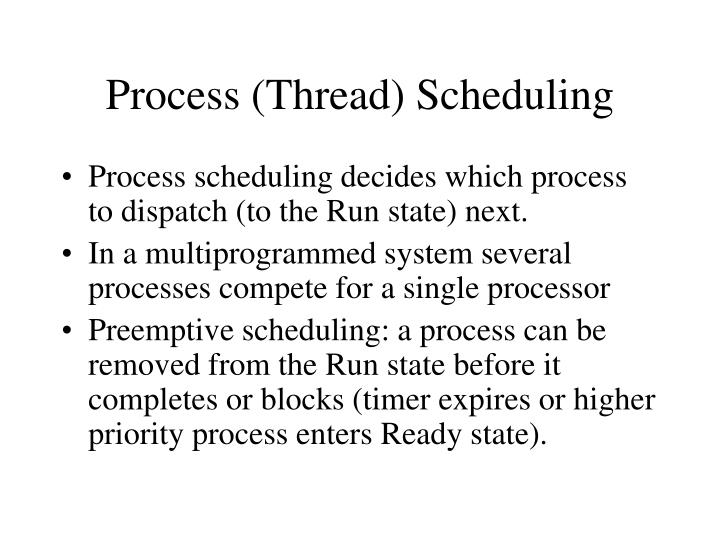 Process (Thread) Scheduling