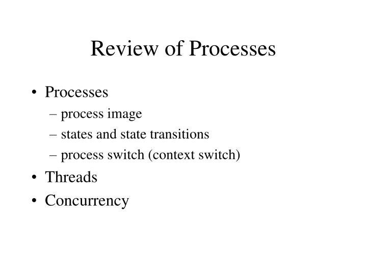 Review of Processes