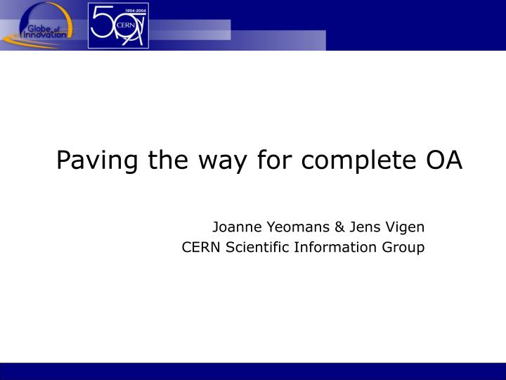 Paving the way for complete oa