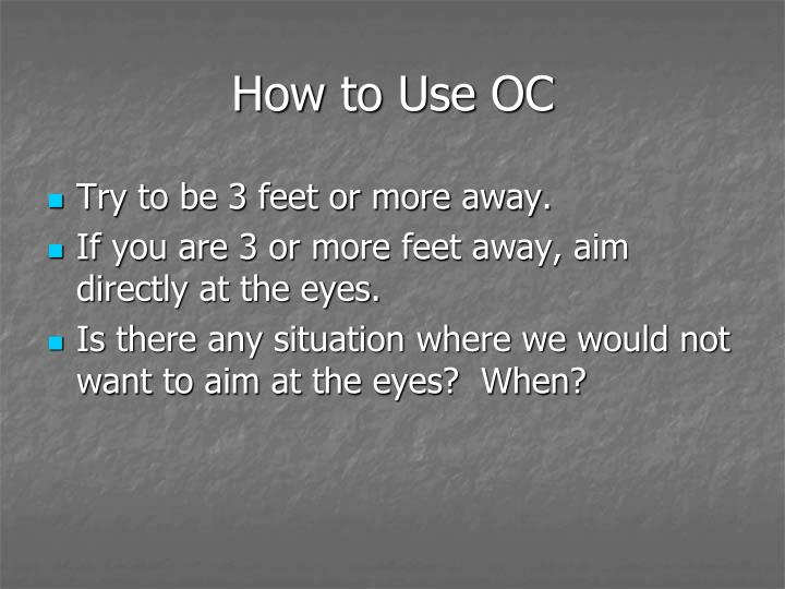 How to Use OC