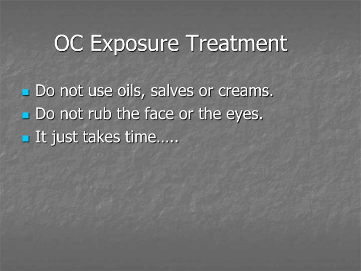 OC Exposure Treatment