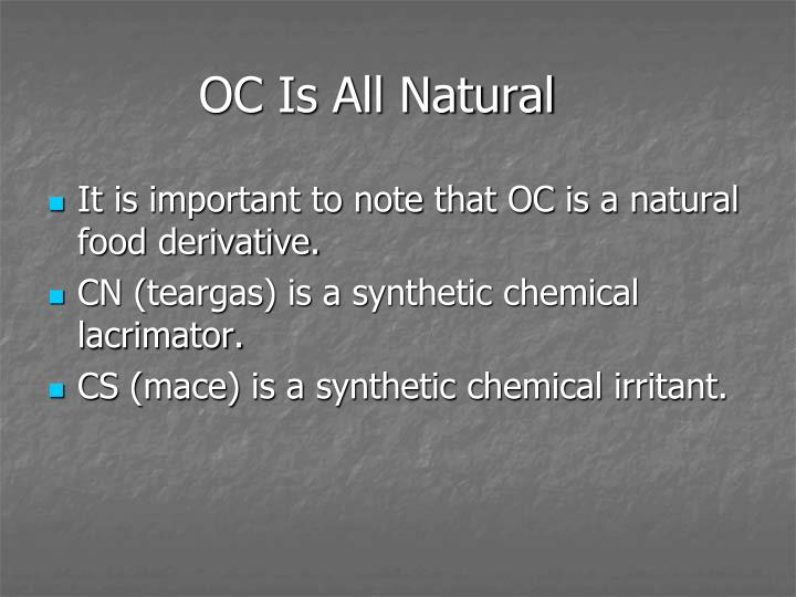 OC Is All Natural