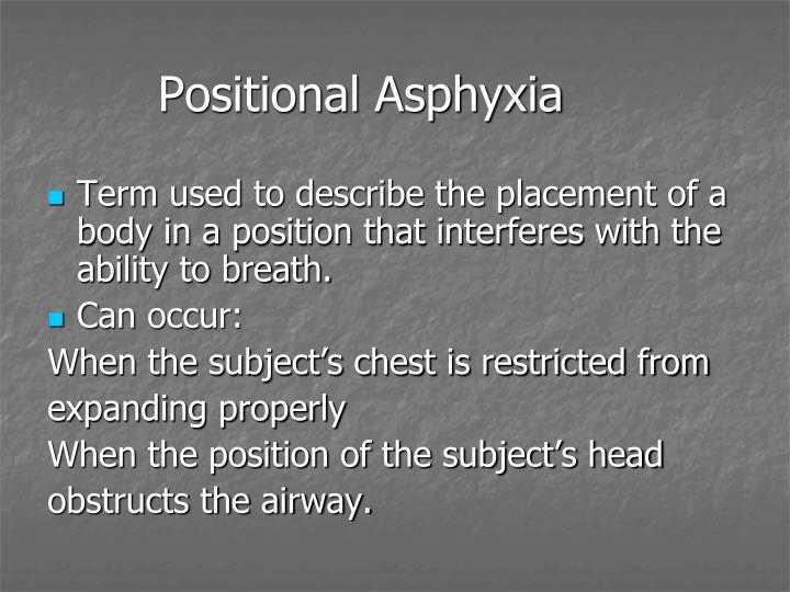 Positional Asphyxia