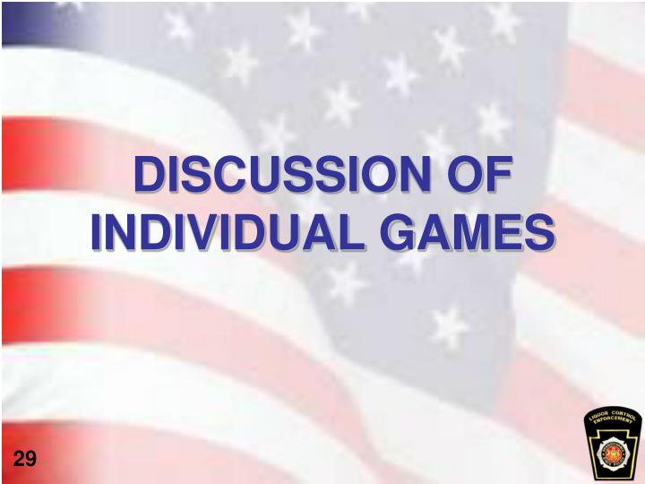 DISCUSSION OF INDIVIDUAL GAMES