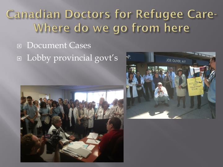 Canadian Doctors for Refugee Care-Where do we go from here