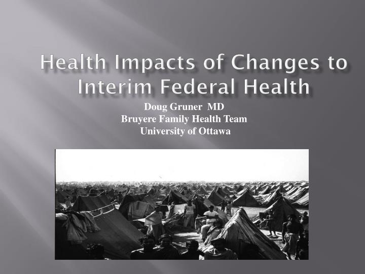 Health Impacts of Changes to Interim Federal Health