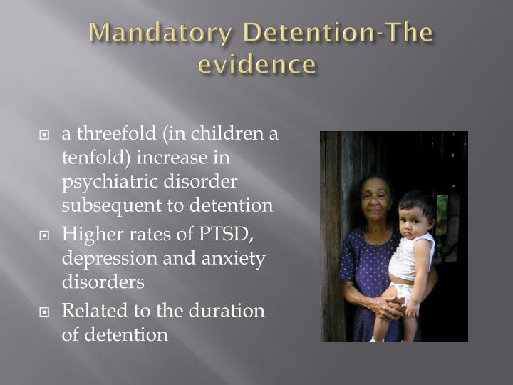 Mandatory Detention-The evidence
