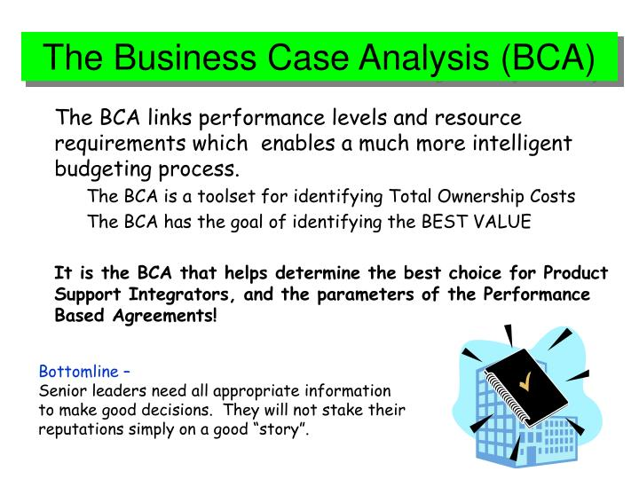 The Business Case Analysis (BCA)