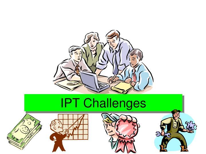 IPT Challenges