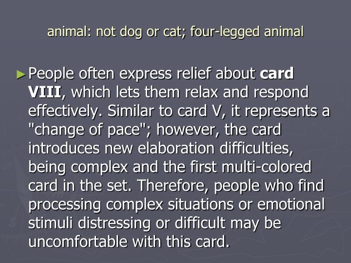 animal: not dog or cat; four-legged animal